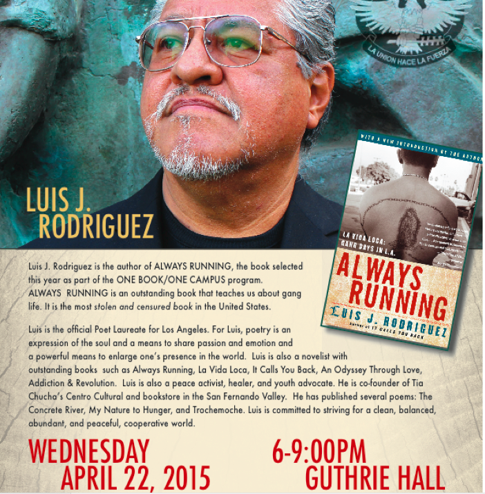the life of luis in always running a book by luis j rodriguez Luis j rodriguez (author and narrator) the son of mexican immigrants, luis j rodriguez began writing in his early teens and has won national recognition as a poet, journalist, fiction writer, children's book writer, and critic.